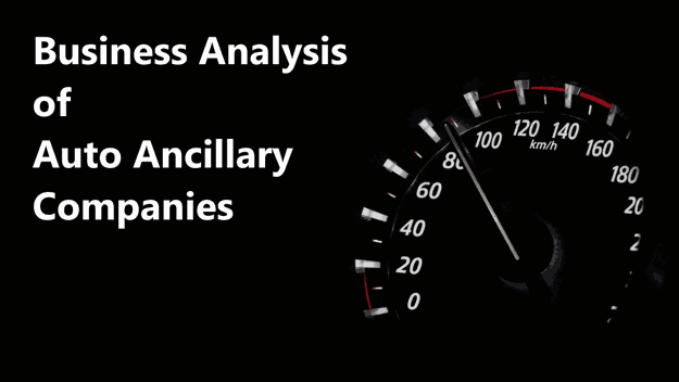 Business Analysis Of Auto Ancillary Component Companies